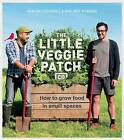 The Little Veggie Patch Co.: How to Grow Food in Small Spaces by Fabian Capomolla, Mat Pember (Paperback, 2011)