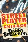 Street Player My Chicago Story Book Danny Seraphine HB 0470416831 Ing