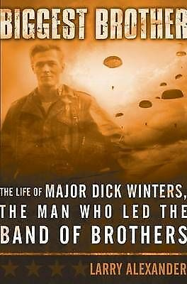 1 of 1 - Biggest Brother: The Life of Major Dick Winters, The Man Who Lead the-ExLibrary