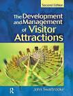 The Development and Management of Visitor Attractions by Stephen J. Page, John Swarbrooke (Paperback, 2001)