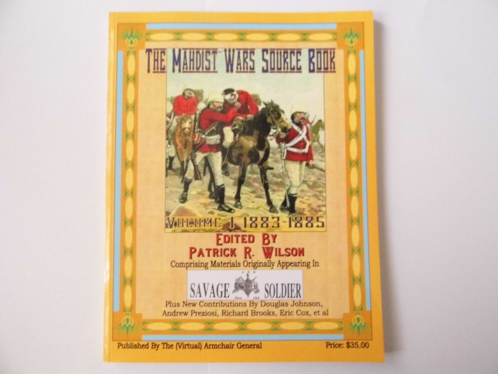 THE MAHDIST WARS SOURCE BOOK VOLUME 1 1883 - 1885 - WARGAMES RULES  - NEW