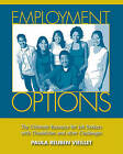 Employment Options: The Ultimate Resource for Job Seekers with Disabilities and Other Challenges by Paula R Vieillet (Paperback / softback, 2016)