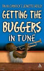Getting the Buggers in Tune by Jeanette Healey, Ian McCormack (Paperback, 2008)
