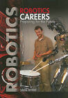 Robotics Careers: Preparing for the Future by Simone Payment (Paperback / softback, 2011)