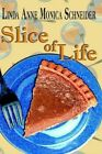 Slice of Life 9780759674424 by Linda Anne Monica Schneider Hardback