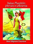 Italian Mandolin Heroes in America by Sheri Mignano Crawford
