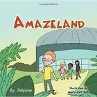 Amazeland by Del Campo Robert (author) 9781481770132