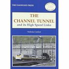 The Channel Tunnel and its High Speed Links by Nicholas Comfort (Paperback, 2006)