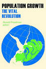 Population Growth: The Vital Revolution by Transaction Publishers (Paperback, 2008)