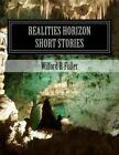 Short Stories: Realities Horizon by MR Wilford Fuller B (Paperback / softback, 2014)