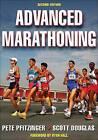 Advanced Marathoning by Pete Pfitzinger, Scott Douglas (Paperback, 2009)