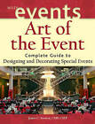 Art of the Event: Complete Guide to Designing and Decorating Special Events by James C. Monroe (Hardback, 2005)