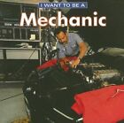 I Want to be a Mechanic by Daniel Liebman (Paperback, 2003)