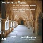 James MacMillan - : Who Are These Angels? (2011)