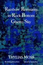 Rainbow Remnants in Rock Bottom Ghetto Sky: Poems Moss, Thylias Paperback