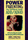 Power Parenting for Children with ADD/ADHD: A Practical Parent's Guide for Managing Difficult Behaviors by G.L. Flick (Paperback, 1996)