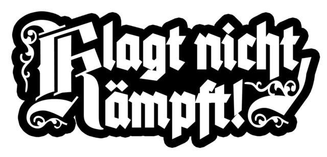 1x Klagt nicht kämpft - WEHRMACHT SOLDAT hooligan ultras Wehrmacht Deutschland