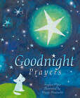 Goodnight Prayers: Prayers and Blessings by Sophie Piper (Hardback, 2008)