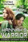 Hannah's Warrior: Cosmos' Gateway by S E Smith (Paperback / softback, 2015)