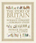 The Story of Britain: From the Norman Conquest to the European Union by Patrick Dillon (Hardback, 2011)