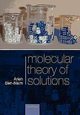 Molecular Theory of Solutions by Arieh Ben-Naim (Paperback, 2006)
