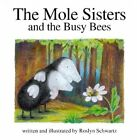 The Mole Sisters and Busy Bees by Roslyn Schwartz (Hardback, 2000)