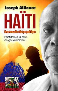 Haïti - Une nouvelle éthique politique, par Joseph Alliance