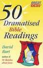 50 Dramatised Bible Readings by David Burt (Paperback, 2003)