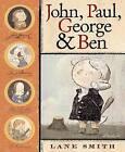 John, Paul, George & Ben by Lane Smith (Hardback)