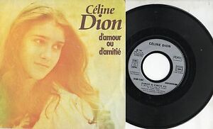 CELINE-DION-disco-45-giri-D-039-AMOUR-OU-D-039-AMITIE-made-in-FRANCE-1982-label-ARGENTO