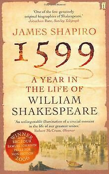 1599: A Year in the Life of William Shakespeare by Sh... | Book | condition good