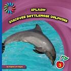 Discover Bottlenose Dolphins by Virginia Loh-Hagan (Paperback / softback, 2015)