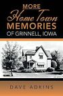 More Hometown Memories of Grinnell, Iowa by Dave Adkins (Paperback / softback, 2013)