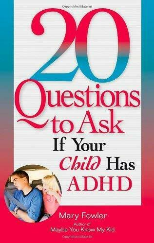 20 Questions to Ask If Your Child Has ADHD by Fowler, Mary -ExLibrary