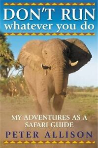 DON-039-T-RUN-Whatever-You-Do-My-Adventures-as-a-S-by-Allison-Peter-1857885015