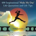 400 Inspirational 'Make My Day' Life Quotations and Life Tips by Martin Jeszke (Paperback, 2013)