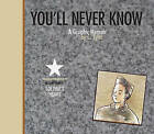 You'll Never Know: Book iii: Soldier's Heart by C. Tyler (Hardback, 2012)