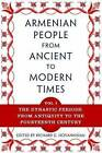 The Armenian People, from Ancient to Modern Times: The Dynastic Periods: Volume I: The Dynastic Periods: From Antiquity to the Fourteenth Century by Richard G. Hovannisian (Paperback, 2004)