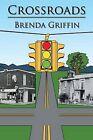 Crossroads by Brenda Griffin (Paperback / softback, 2013)
