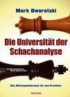 Die Universität der Schachanalyse von Mark Dworetski (2009, Gebundene Ausgabe)