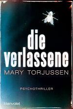 Mary Torjussen - Die Verlassene. Psychothriller