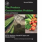 The Produce Contamination Problem: Causes and Solutions by Elsevier Science Publishing Co Inc (Hardback, 2014)