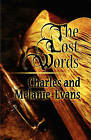 The Lost Words by Charles And Melanie Evans (Paperback / softback, 2010)