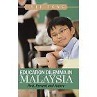 Education Dilemma in Malaysia Past Present and Future 9781482898866 Hardback