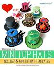 Make Your Own Mini Top Hats: Plus 8 Mini Top Hat Templates by Ellen Deakin (Paperback / softback, 2013)