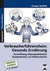 Verbraucherführerschein: Gesunde Ernährung von Frauke Steffek (2015, Geheftet)