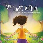 The Light Within: A Book of Mindfulness by Stephanie Henry (Paperback / softback, 2016)