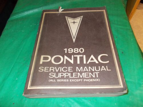 1980 PONTIAC  ALL SERIES EXCEPT PHOENIX ORIGINAL SERVICE MANUAL SUPPLEMENT
