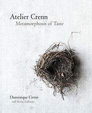 Atelier Crenn : Metamorphosis of Taste by Dominique Crenn and Karen Leibowitz (2015, Hardcover)