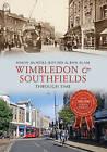Wimbledon & Southfields Through Time by Ron Elam, Simon McNeill-Ritchie (Paperback, 2016)